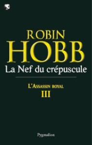 L'Assassin royal, tome 3: La Nef du crépuscule