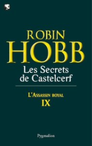 L'Assassin royal, tome 9: Les Secrets de Castelcerf