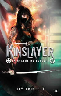 La guerre du lotus, tome 2: Kinslayer