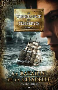 La vengeance des ténébryss, tome 5: La bataille de la citadelle