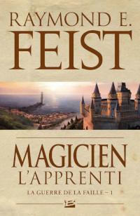 La Guerre de la Faille, tome 1: Magicien - L'Apprenti