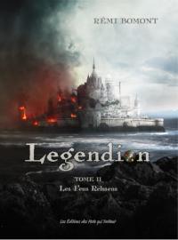 Legendion, tome 2 : Les feus de Rehaens de Rémi Bomont