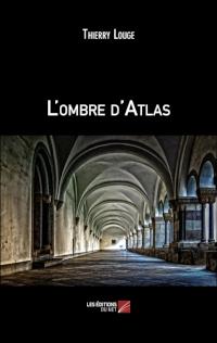 L'ombre d'Atlas de Thierry Louge
