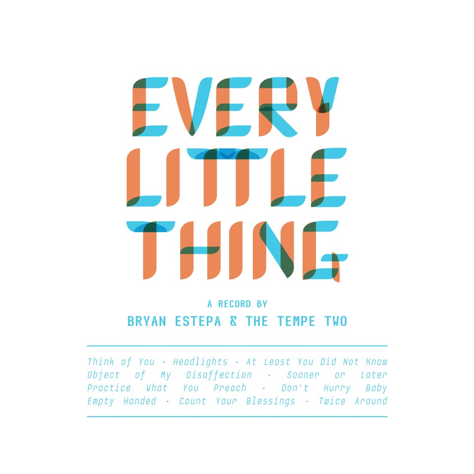 Every Little Thing - Bryan Estepa & The Tempe Two