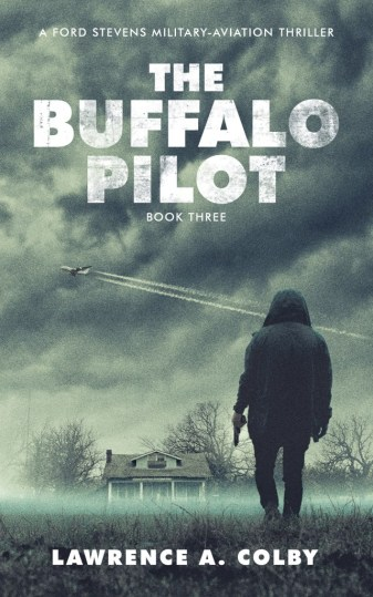 The Buffalo Pilot: Book 3 The Ford Stevens Miliary-Aviation Thriller Series