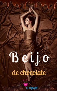Livro Beijo de Chocolate , Romance, Comédia Romântica, E-book Amazon, Autora Li Mendi