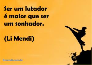 Li Mendi ser um lutador é maior que ser um sonhador.