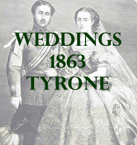 Tyrone Weddings 1863