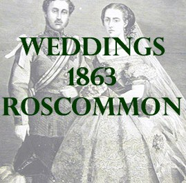 Roscommon Weddings 1863