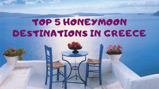 top 5 honeymoon destinations in Greece