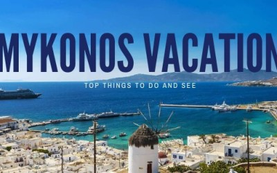 Mykonos vacation: top things to do and see