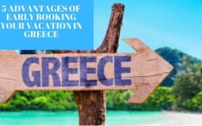 5 Advantages of early booking your vacation in Greece