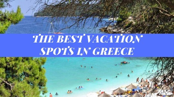The best vacation spots in Greece - HOME