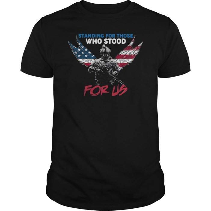 Standing For Those Who Stood For Us shirt