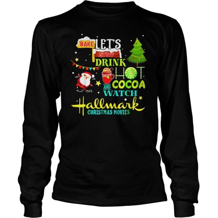 Santas Claus I just want to bake stuff and watch christmas movies shirt