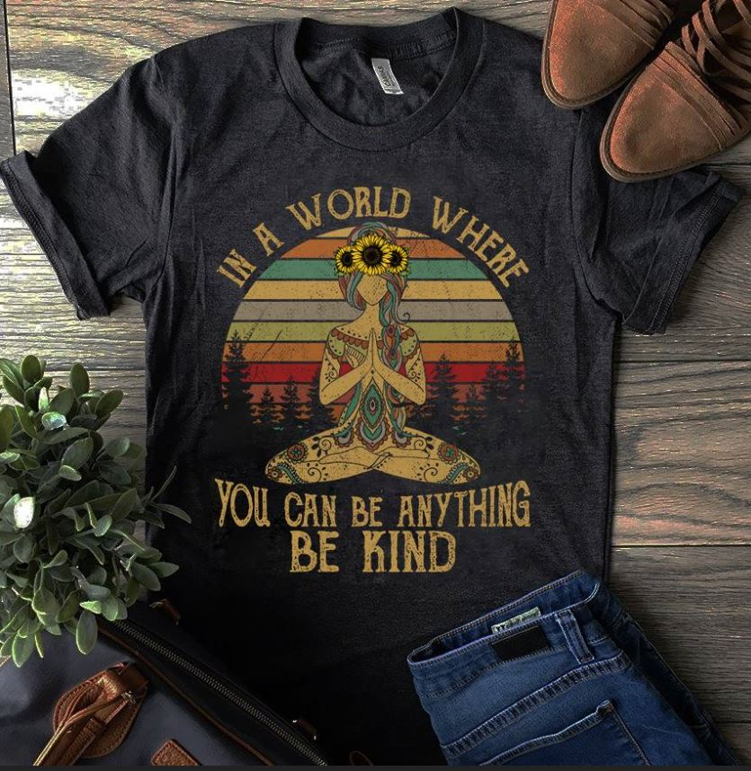 Yoga sunflower sunset in a world where you can be anything be kind shirt