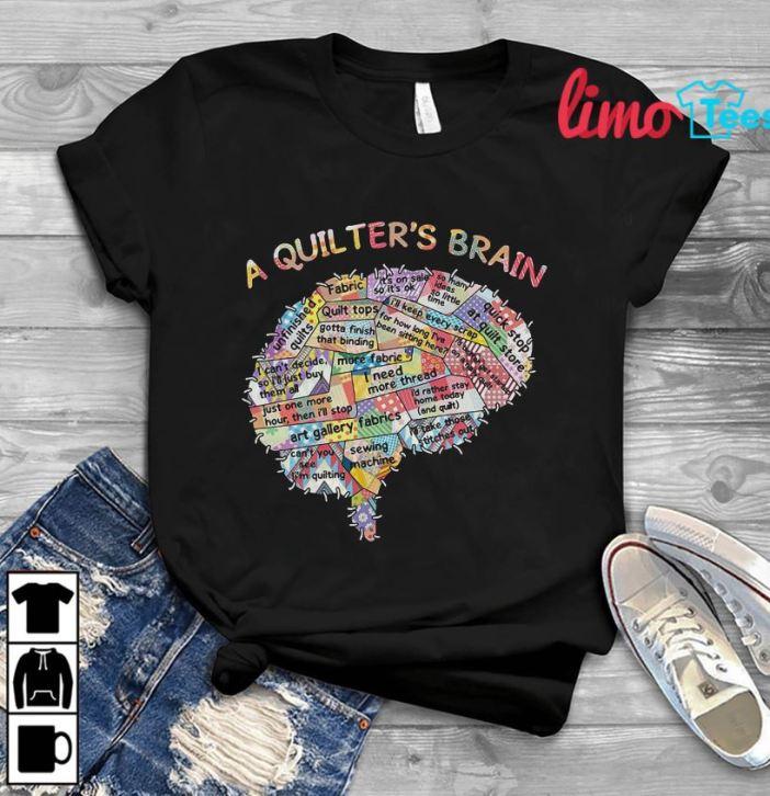 A quilter's brain Fabrics quilting t-shirt