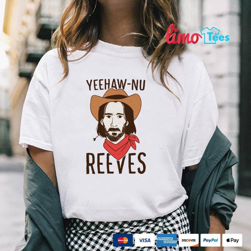 Cowboys yeehaw nu Reeves shirt