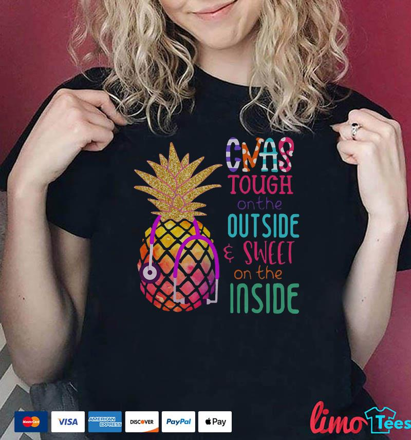 Pineapple CNAs tough on the outside sweat on the inside shirt