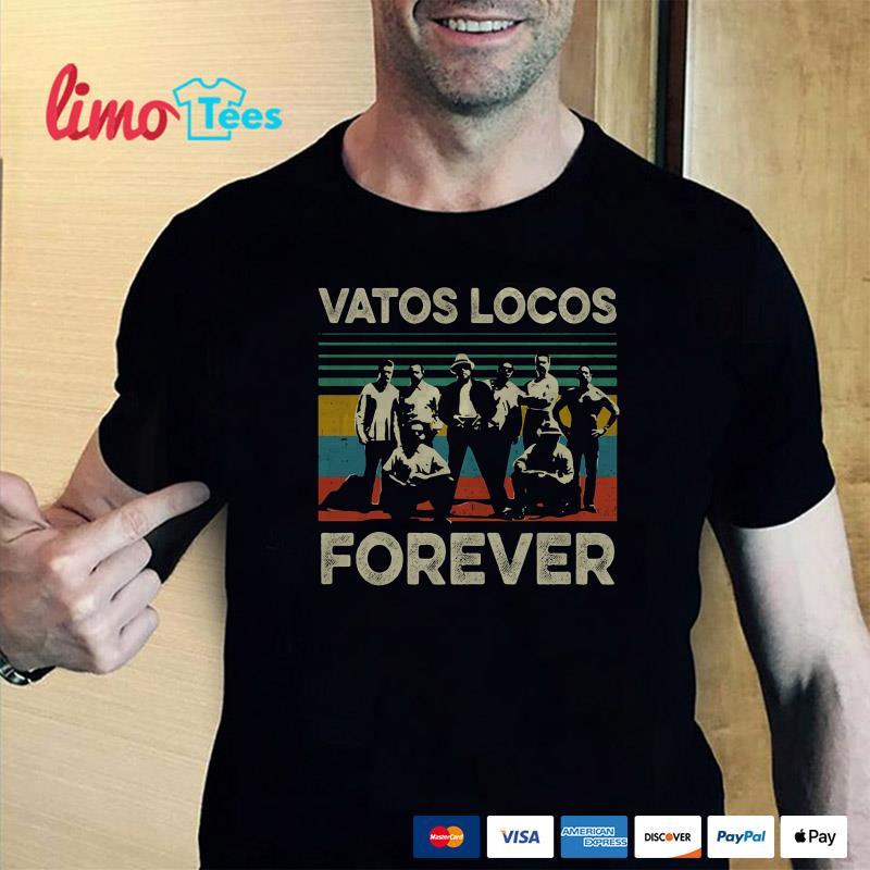Vintage Vatos Locos forever shirt