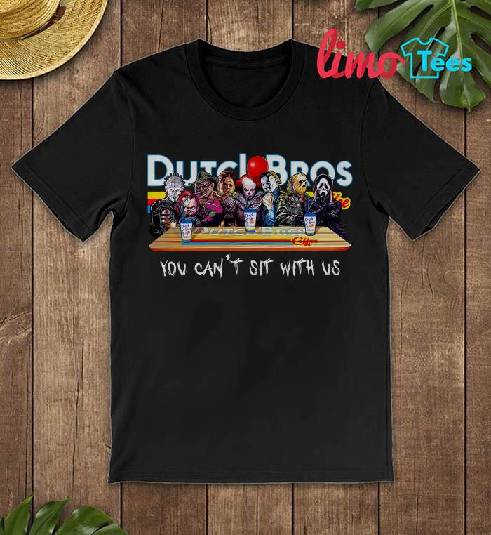 Dutch Bros coffee you can't sit with us shirt