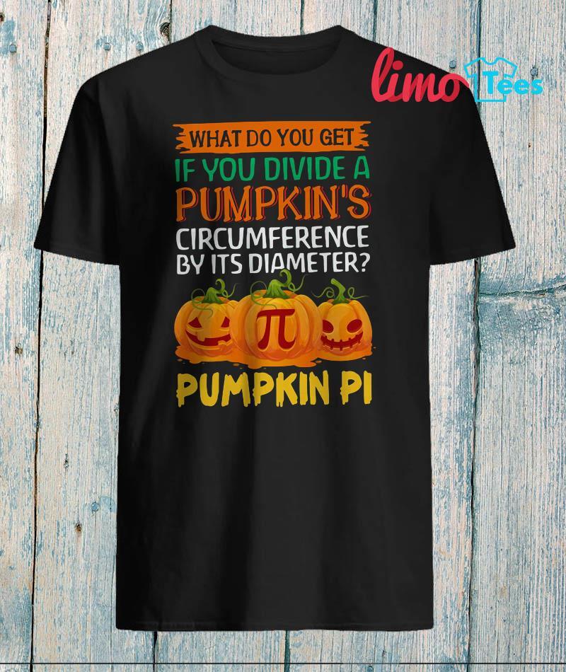Teacher what do you get if you devide a Pumpkin shirt