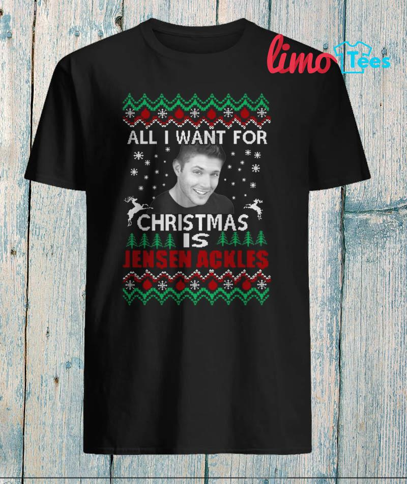 All I want for Christmas is Jensen Ackles t-shirt