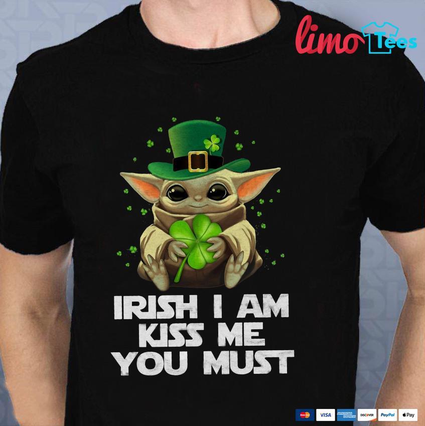 Baby Yoda Irish I am kiss me you must t-shirt