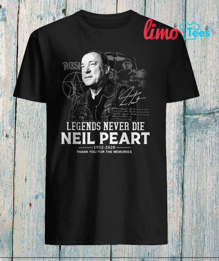 Legends never die Neil Peart 1952 2020 unisex t-shirt