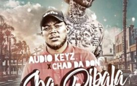 Audio Keyz & Chad Da Don – Ska Dibala 'Remix' (Audio Downloads).
