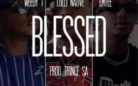 Weedy T ft Emtee & Lolli Native – Blessed (Audio Downloads).