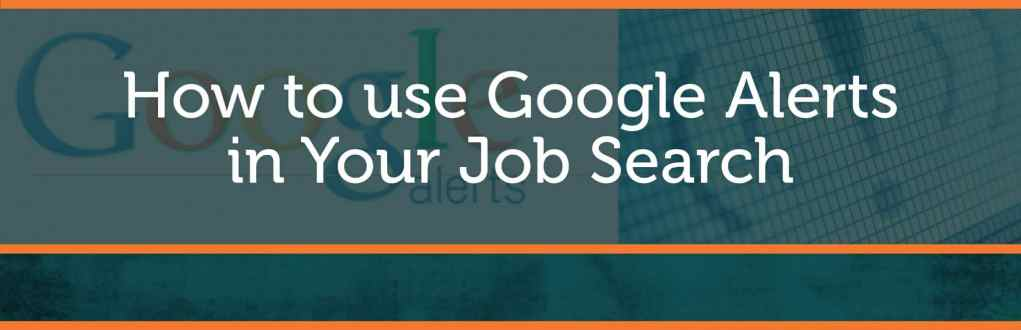 Google Alerts in your Job Search