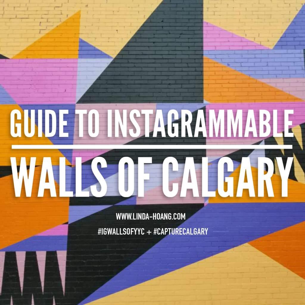 Instagrammable Walls of Calgary Capture Calgary