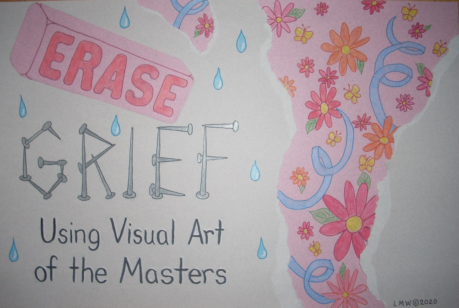 an illustration of the title, Erase Grief, Using Visual Art of the Masters. An eraser is erasing the word grief, revealing flowers beneath the gray surface