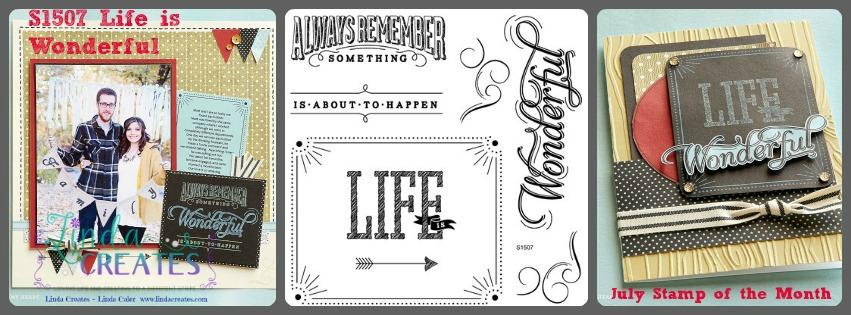 July SOM, S1507 Life is Wonderful, Linda Creates ~ Linda Caler