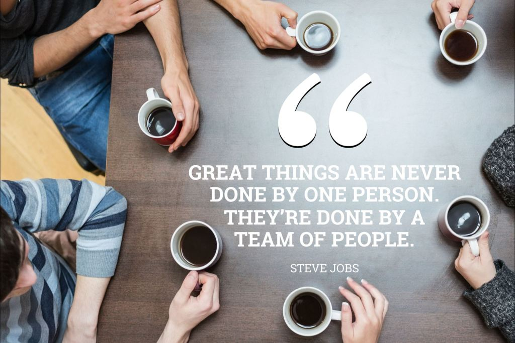 great-things-are-never-done-by-one-person