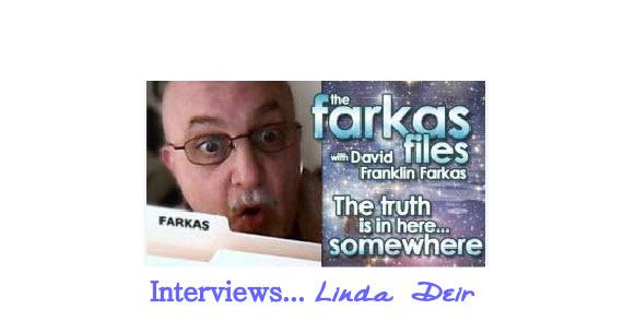 The Farkas Files by David Franklin Farkas show interviews Linda Deir