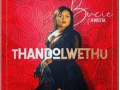 BUCIE – THANDOLWETHU FT KWESTA