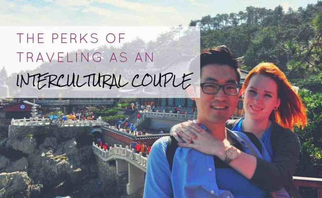 The Perks of Traveling as an Intercultural Couple