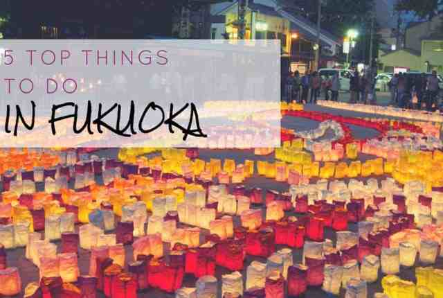 5 Top Things To Do in Fukuoka