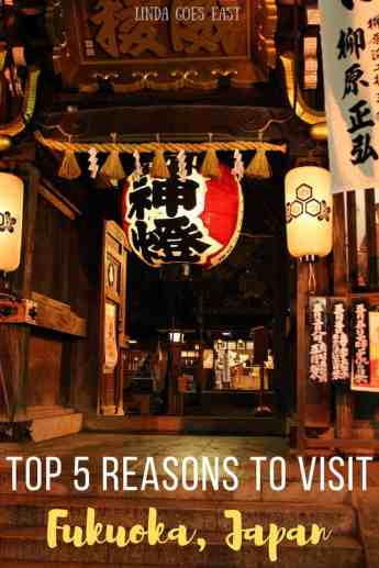 Top 5 Reasons To Visit Fukuoka   Linda Goes East