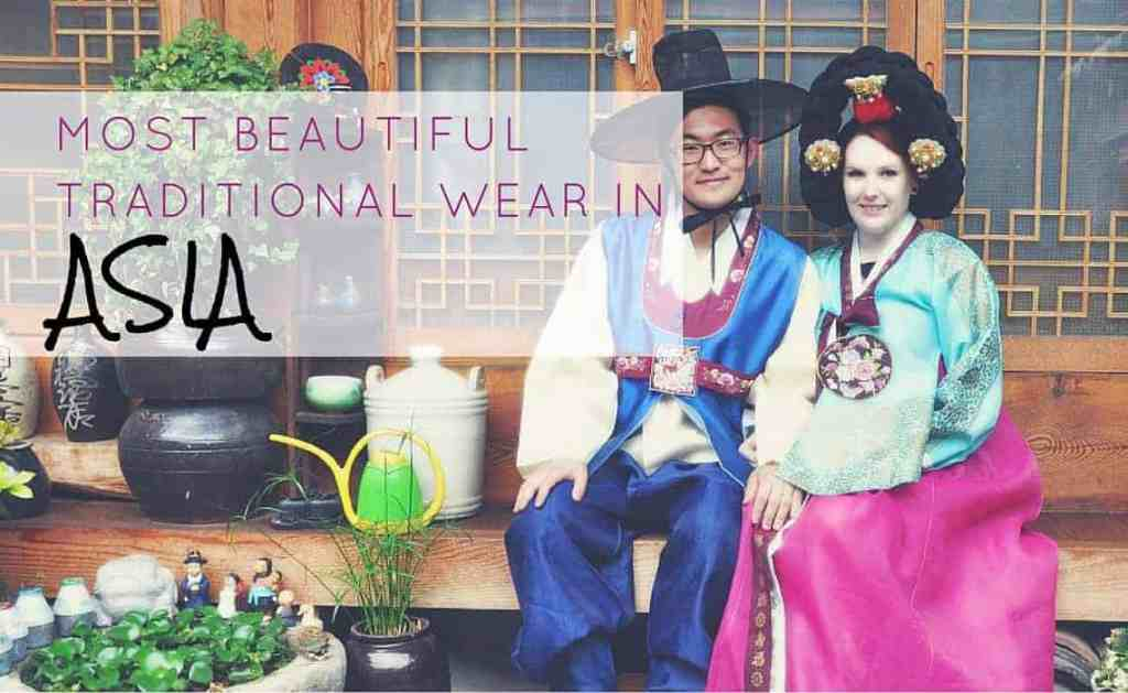 The Most Beautiful Traditional Wear in Asia