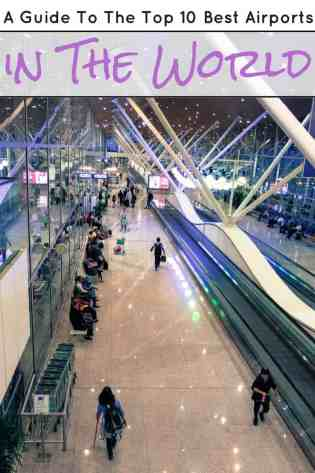 A Guide To The Top 10 Best Airports in The World