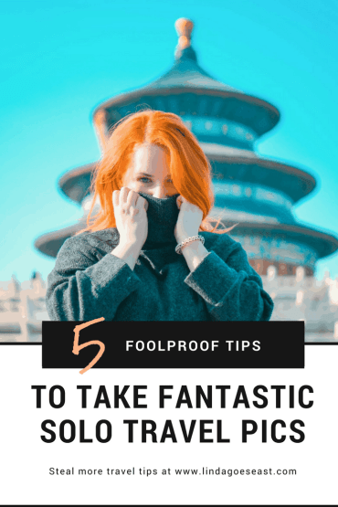 5 Foolproof Tips to take Fantastic Solo Travel Pics