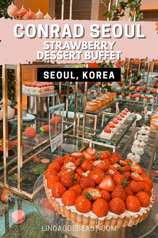 Strawberry Dessert Buffet at Conrad Seoul