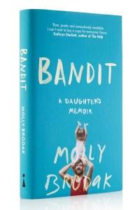 Bandit: A Daughter's Memoir by Molly Brodak