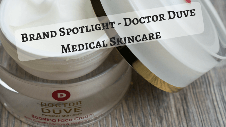 Brand Spotlight - Doctor Duve Medical Skincare