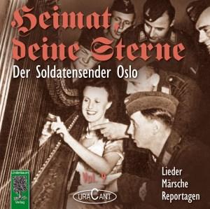 Heimat, deine Sterne. Der Soldatensender Oslo. Vol. 9. Lieder, Märsche, Reportagen