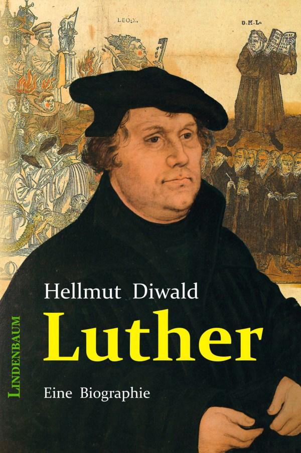 Luther. Eine Biographie von Professor Hellmut Diwald