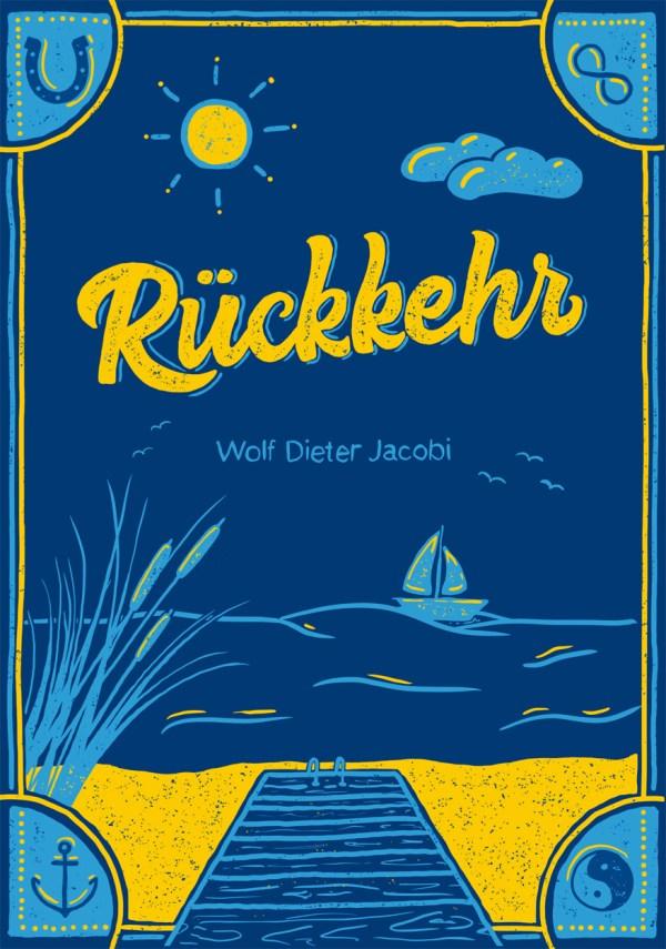 Rückkehr. Gedichte von Wolf Dieter Jacobi